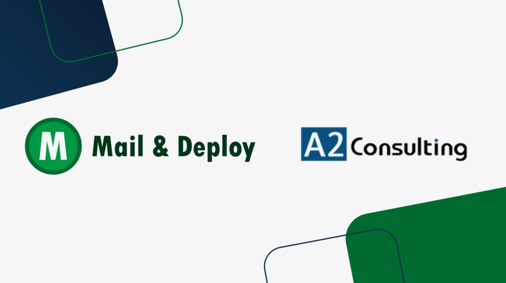 Partnership between Mail & Deploy and A2Consulting